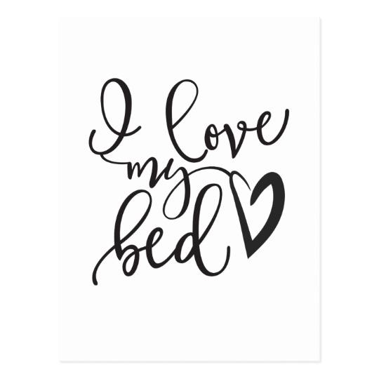i_love_my_bed_hand_drawn_funny_quote_postcard-r89d9c6e87ba9439aa5e6107665da0bf3_vgbaq_8byvr_540