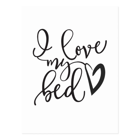i_love_my_bed_hand_drawn_funny_quote_postcard-r89d9c6e87ba9439aa5e6107665da0bf3_vgbaq_8byvr_540